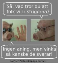 Bild på två grisar i glasögon som frågar vad folket vill ha i stugorna