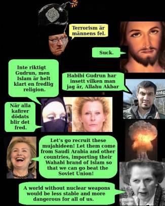 Bild med Gudrun i slöja med bomb på huvudet. Gudrun säger att terrorism är männens fel. Jesus suckar. Terroristen Jihad Jane är oenig. Terroristen Akilov tackar för komplimangen att han är en riktig man. Hillary Clinton vill använda islamister för krig. Thatcher tycker att atombomber är stabilt och tryggt.