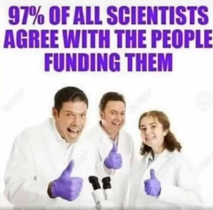 Texten 97 procent of all scientists agree with the peoplke funding them + bild på tre vetenskapsmän dom visar tummen upp
